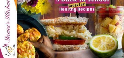 3 healthy Breakfast recipes/back to school-sheenas kitchen