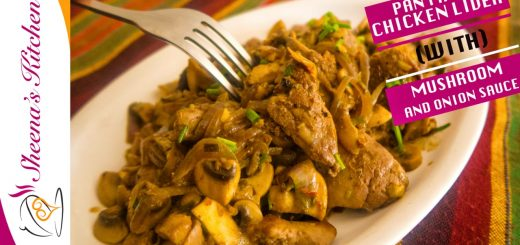 Pan Fried Chicken Liver with Mushrooms and Onions Sauce_ Sheenas Kitchen