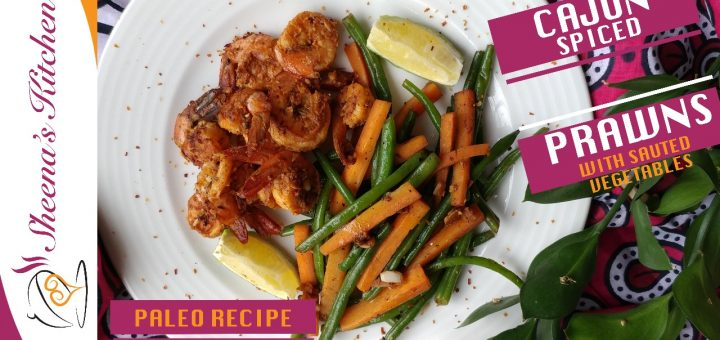 Cajun spiced prawns-paleoRecipe_Sheenas kitchen