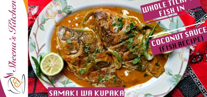 whole tilapia fish in coconut sauce(samaki wa kupaka)_Sheenas Kitchen